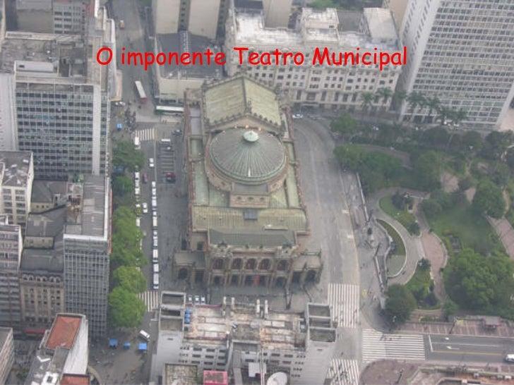 O imponente Teatro Municipal