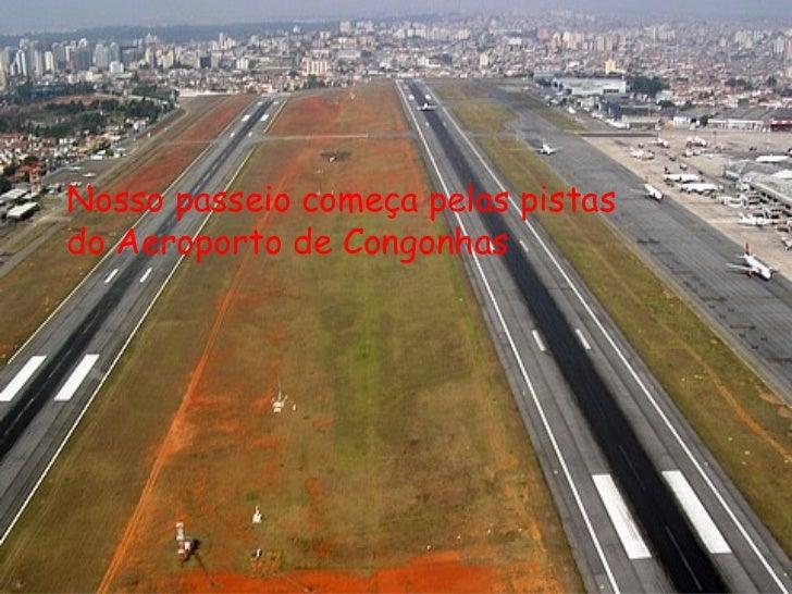 Nosso passeio começa pelas pistas do Aeroporto de Congonhas