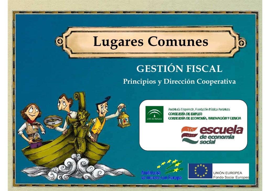 Lugares Comunes       GESTIÓN FISCAL   Principios y Dirección Cooperativa