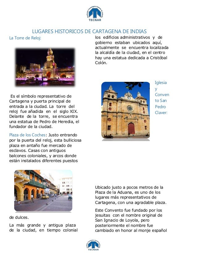 LUGARES HISTORICOS DE CARTAGENA DE INDIAS La Torre de Reloj: Es el símbolo representativo de Cartagena y puerta principal ...