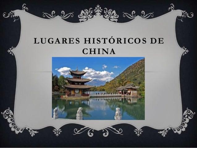 LUGARES HISTÓRICOS DE CHINA