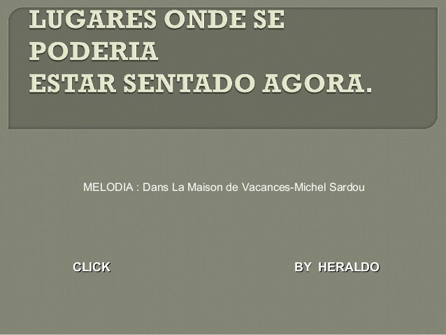 MELODIA : Dans La Maison de Vacances-Michel Sardou  CCLLIICCKK BBYY HHEERRAALLDDOO