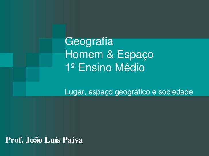 Lugar, espaço geográfico e sociedade