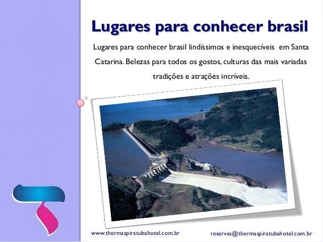 Lugares para conhecer brasil Lugares para conhecer brasil lindíssimos e inesquecíveis em Santa Catarina. Belezas para todo...