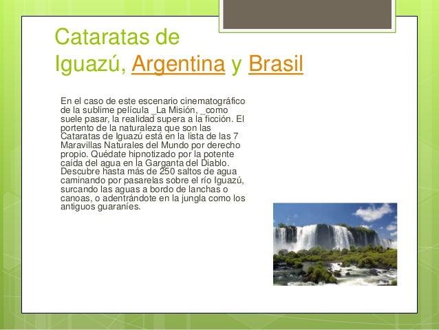 Cataratas de Iguazú, Argentina y Brasil En el caso de este escenario cinematográfico de la sublime película _La Misión, _c...