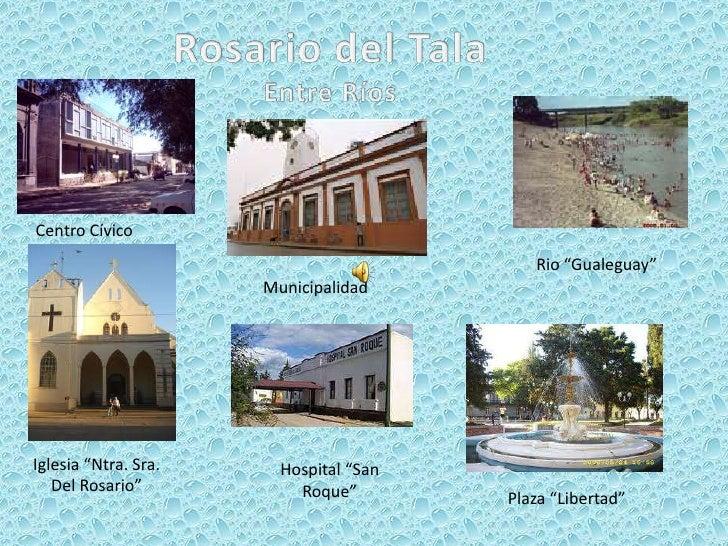 """Rosario del Tala<br />Entre Ríos<br />Centro Cívico<br />Rio """"Gualeguay""""<br />Municipalidad<br />Iglesia """"Ntra. Sra. Del R..."""