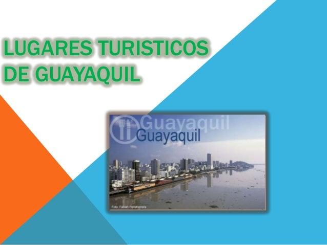 LUGARES TURISTICOS DE GUAYAQUIL