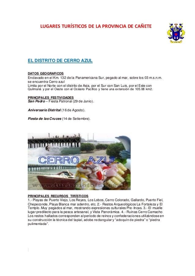 LUGARES TURÍSTICOS DE LA PROVINCIA DE CAÑETE EL DISTRITO DE CERRO AZUL DATOS GEOGRAFICOS Enclavado en el Km. 132 de la Pan...