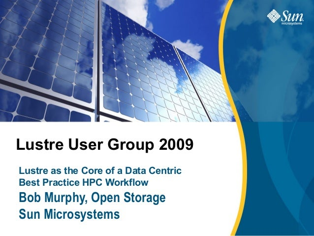 Lustre User LINES OF TEXTSUBTITLE WITH TWO                  Group 2009IF NECESSARYLustre as the Core of a Data CentricBest...