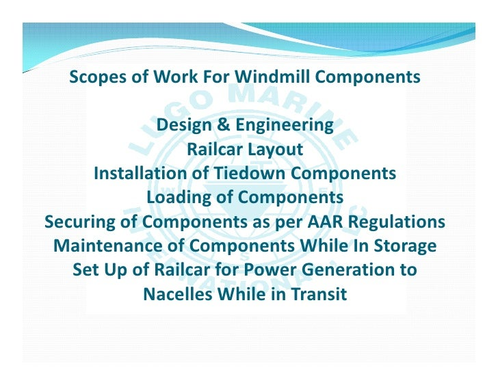 Scopes of Work For Windmill Components              Design & Engineering                  Railcar Layout      Installation...