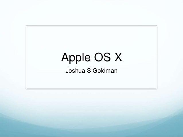 Apple OS X Joshua S Goldman