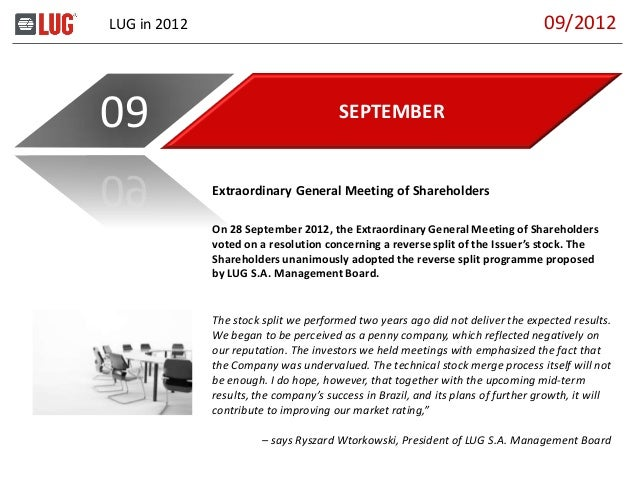 LUG in 2012 SEPTEMBER09 On 28 September 2012, the Extraordinary General Meeting of Shareholders voted on a resolution conc...