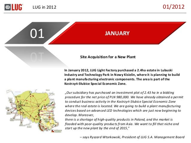 LUG in 2012 JANUARY01 In January 2012, LUG Light Factory purchased a 2.4ha estate in Lubuski Industry and Technology Park ...