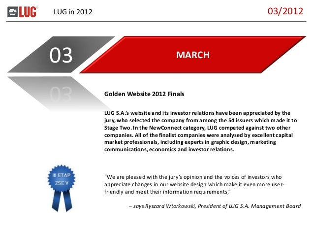 LUG in 2012 MARCH03 LUG S.A.'s website and its investor relations have been appreciated by the jury, who selected the comp...