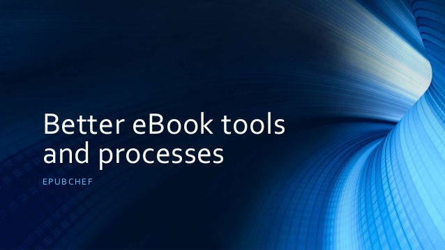 Better eBook tools and processes EPUBCHEF