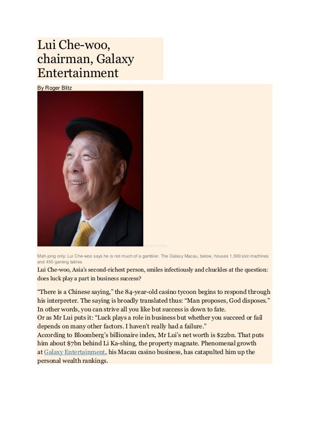 Lui Che-woo, chairman, Galaxy Entertainment By Roger Blitz  ©Charlie Bibby  Mah-jong only: Lui Che-woo says he is not much...