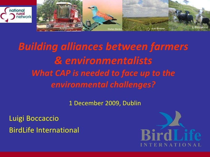Building alliances between farmers & environmentalists What CAP is needed to face up to the environmental challenges? 1 De...