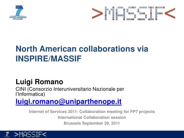 North American collaborations viaINSPIRE/MASSIFLuigi RomanoCINI (Consorzio Interuniversitario Nazionale perl'Informatica)l...