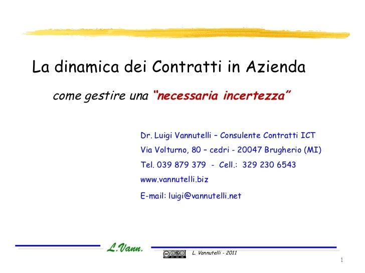 """La dinamica dei Contratti in Azienda come gestire una  """"necessaria incertezza"""" Dr. Luigi Vannutelli – Consulente Contratti..."""
