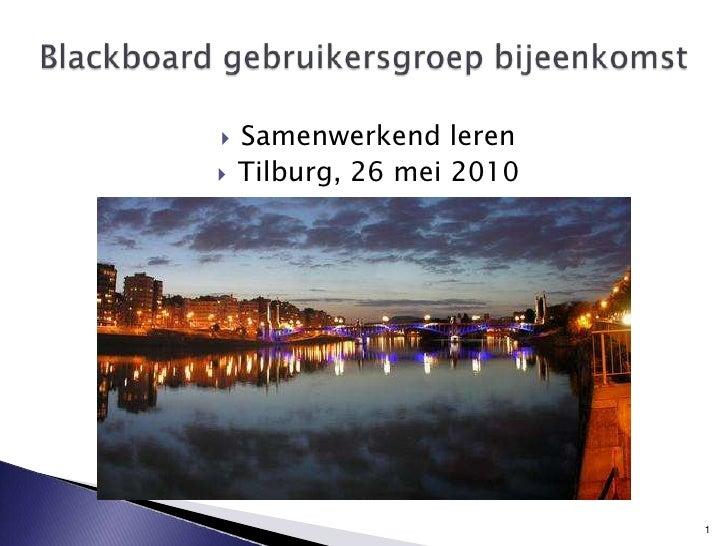Samenwerkend leren<br />Tilburg, 26 mei 2010<br />Blackboard gebruikersgroepbijeenkomst<br />1<br />