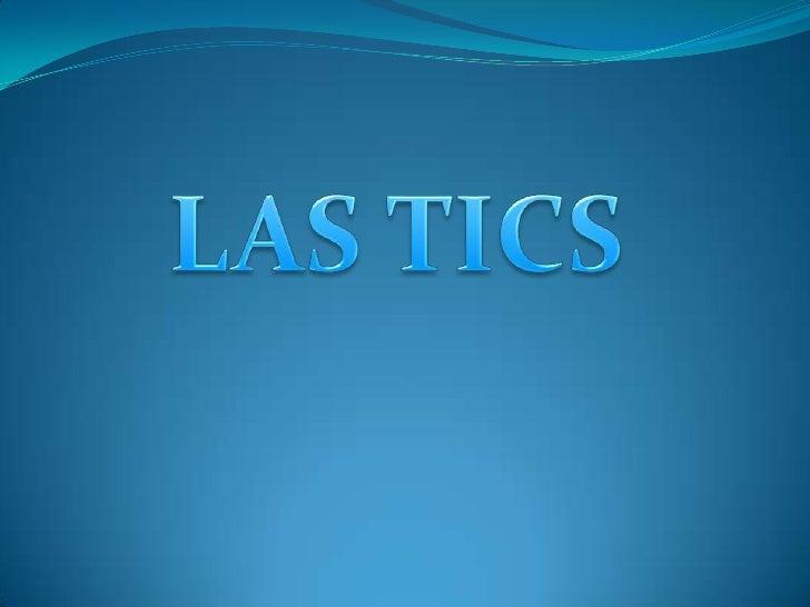 LAS TICS<br />