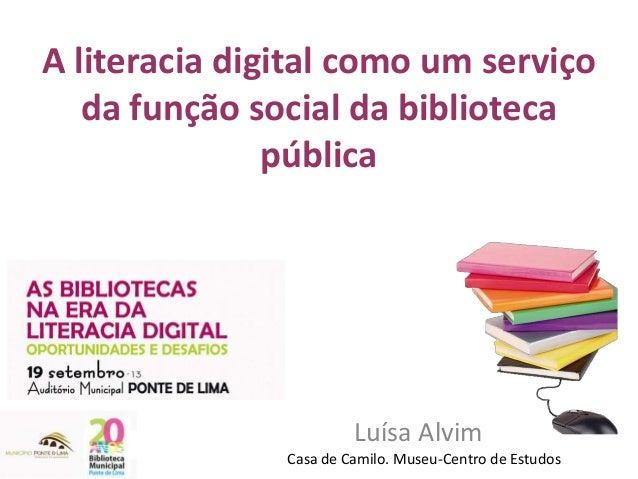 A literacia digital como um serviço da função social da biblioteca pública Luísa Alvim Casa de Camilo. Museu-Centro de Est...