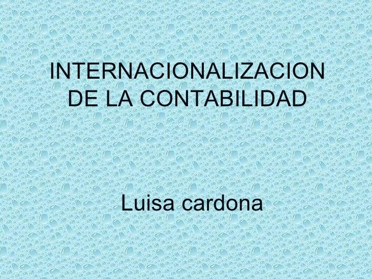 INTERNACIONALIZACION DE LA CONTABILIDAD Luisa cardona