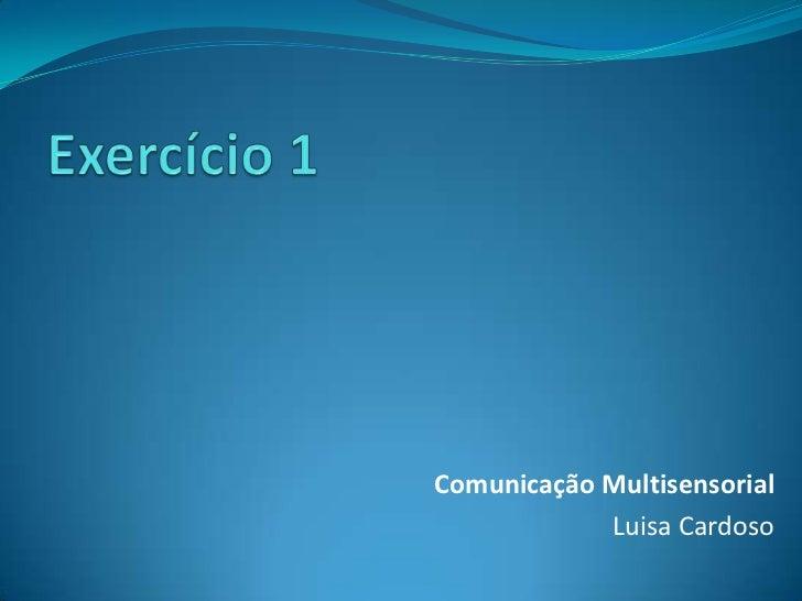 Comunicação Multisensorial            Luisa Cardoso