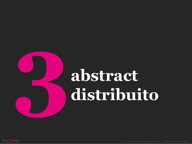 Luisa Carrada @luisacarrada | Twitta con #ccome16 abstract distribuito