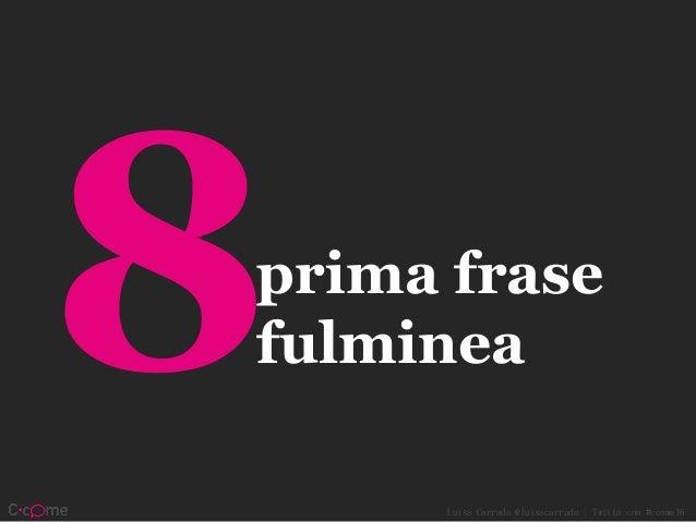 Luisa Carrada @luisacarrada | Twitta con #ccome16 frasi trampolino
