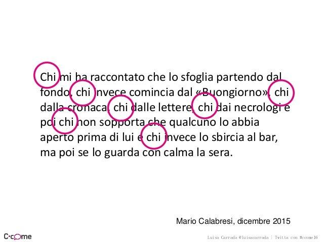 Luisa Carrada @luisacarrada | Twitta con #ccome16 immagini parole testo paratesto fluidità struttura