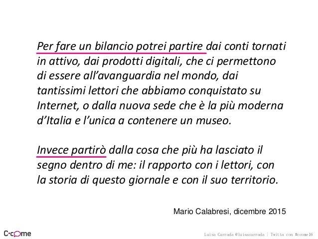 Luisa Carrada @luisacarrada | Twitta con #ccome16 1. Titolo ambasciatore 2. Sottotitolo promessa 3. Abstract distribuito 4...