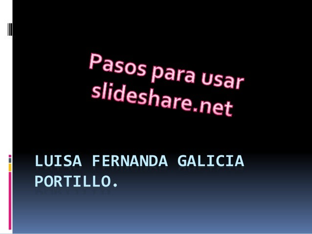 LUISA FERNANDA GALICIA PORTILLO.