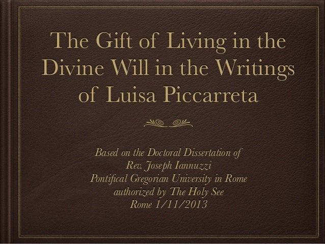 The Gift of Living in the Divine Will in the Writings of Luisa Piccarreta Based on the Doctoral Dissertation of Rev. Josep...