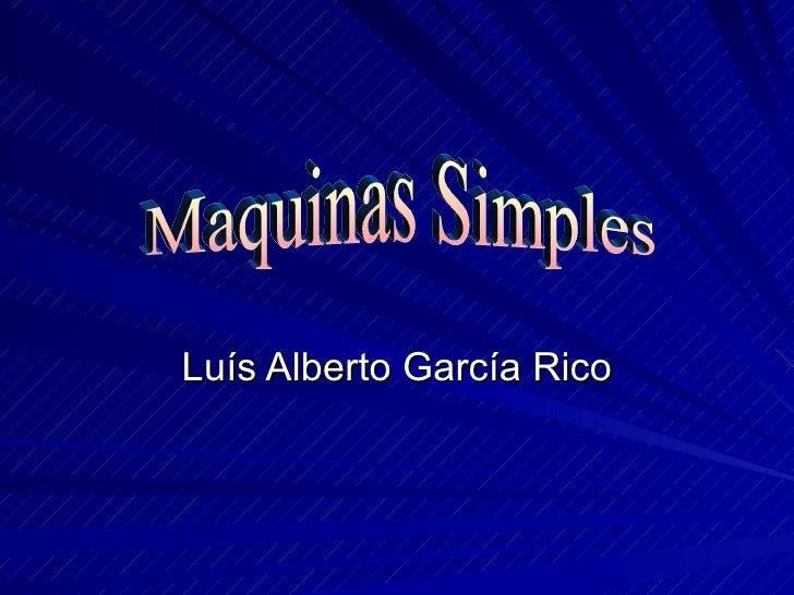 Luís Alberto García Rico Maquinas Simples