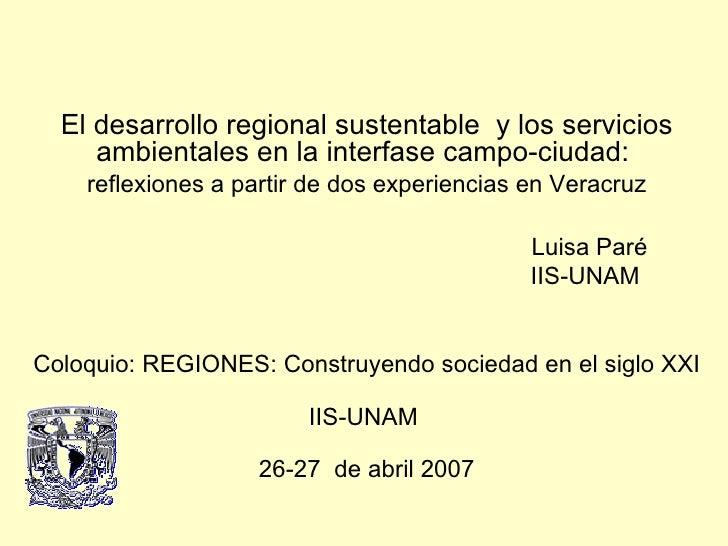 El desarrollo regional sustentable  y los servicios ambientales en la interfase campo-ciudad:   reflexiones a partir de ...