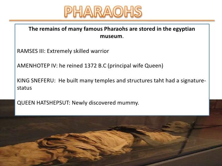 KING TUTANKHAMUN<br /><ul><li>Unlikemany of thetombsdiscovered in Egypt, was ok King Tutankhamunwasfoundmostlyintact.