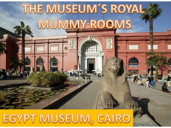 THE MUSEUM´S ROYAL <br />MUMMY ROOMS<br />EGYPT MUSEUM, CAIRO<br />