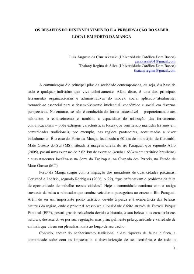 1 OS DESAFIOS DO DESENVOLVIMENTO E A PRESERVAÇÃO DO SABER LOCAL EM PORTO DA MANGA Luis Augusto da Cruz Akasaki (Universida...