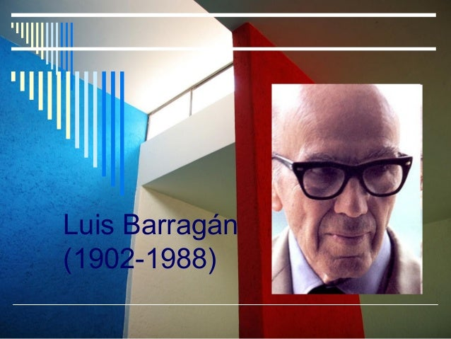 Luis Barragán(1902-1988)