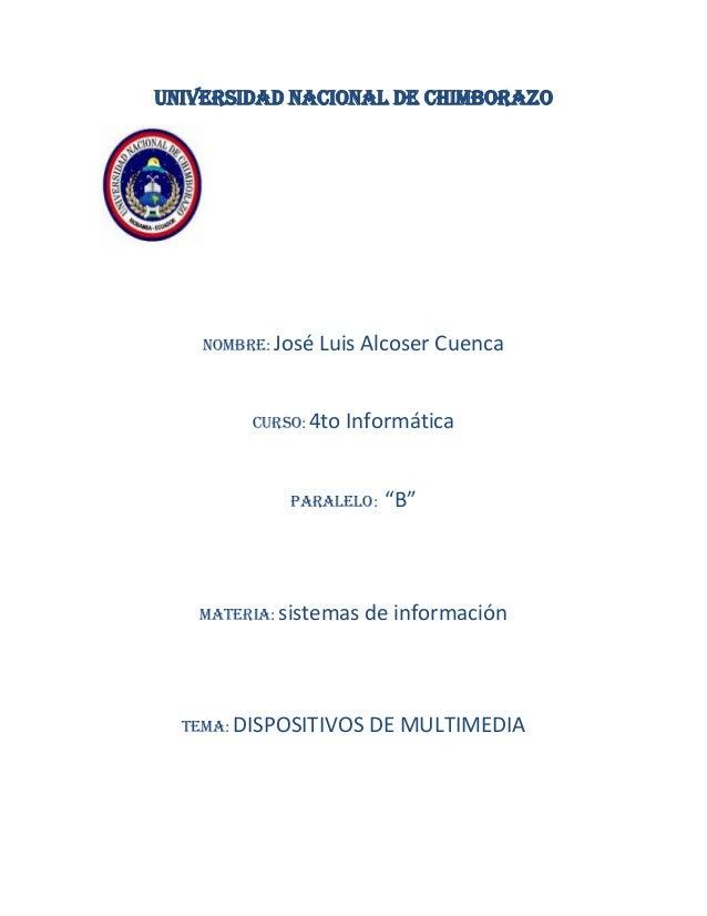 Universidad nacional de Chimborazo  Nombre: José  Luis Alcoser Cuenca  Curso: 4to  Informática  Paralelo:  Materia: sistem...