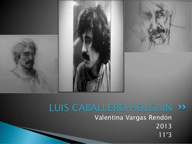 LUIS CABALLERO HOLGUIN        Valentina Vargas Rendón                           2013                            11°3