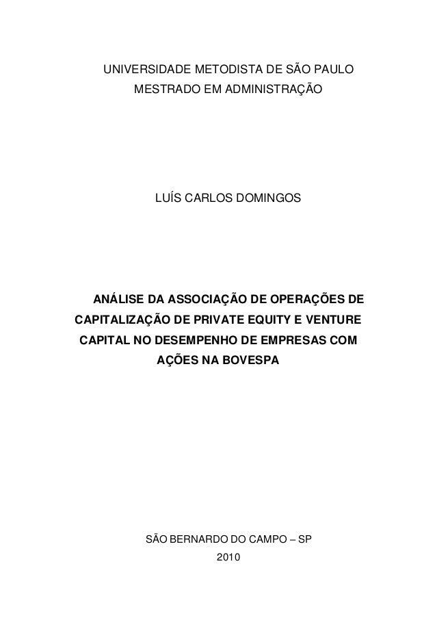 UNIVERSIDADE METODISTA DE SÃO PAULO MESTRADO EM ADMINISTRAÇÃO LUÍS CARLOS DOMINGOS ANÁLISE DA ASSOCIAÇÃO DE OPERAÇÕES DE C...