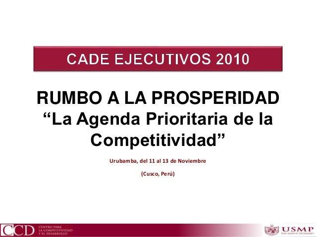 """Urubamba, del 11 al 13 de Noviembre (Cusco, Perú) RUMBO A LA PROSPERIDAD """"La Agenda Prioritaria de la Competitividad"""""""