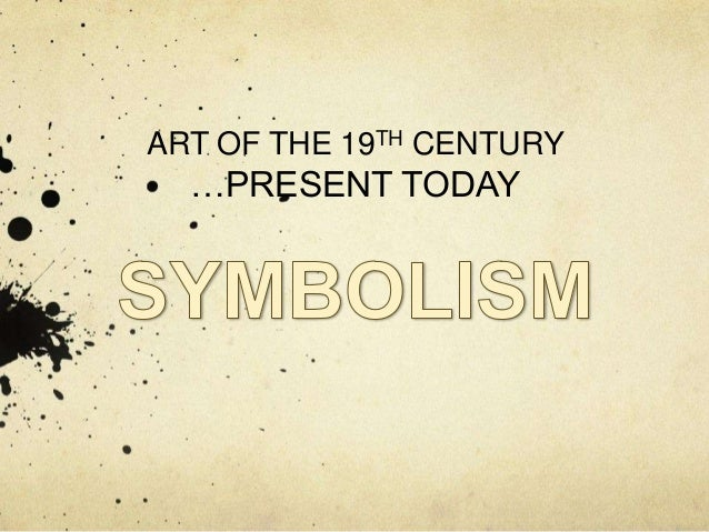 ART OF THE 19TH CENTURY  …PRESENT TODAY
