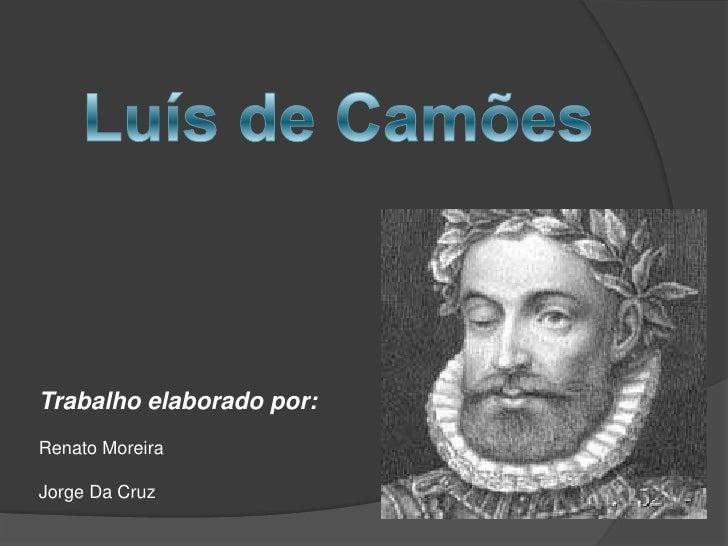 Trabalho elaborado por:Renato MoreiraJorge Da Cruz