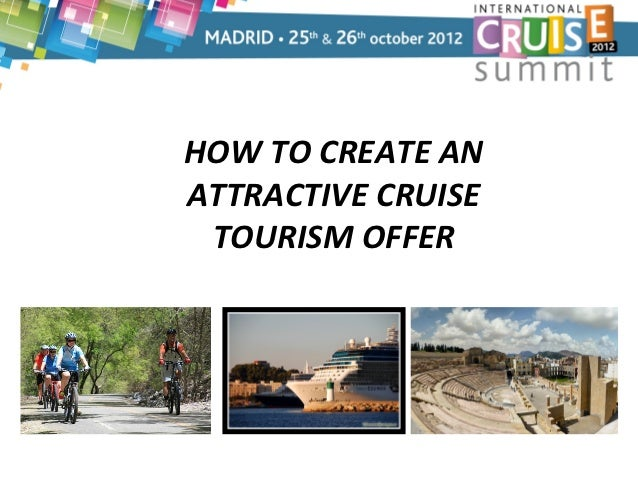 HOW TO CREATE ANATTRACTIVE CRUISE TOURISM OFFER