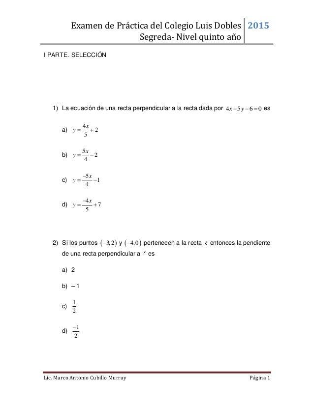 Examen de Práctica del Colegio Luis Dobles Segreda- Nivel quinto año 2015 Lic. Marco Antonio Cubillo Murray Página 1 I PAR...