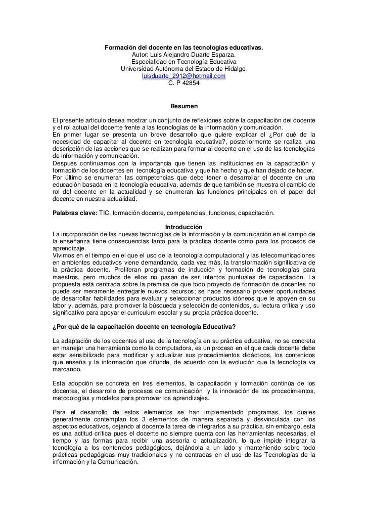 Formación del docente en las tecnologías educativas.<br />Autor: Luis Alejandro Duarte Esparza.<br />Especialidad en Tecno...