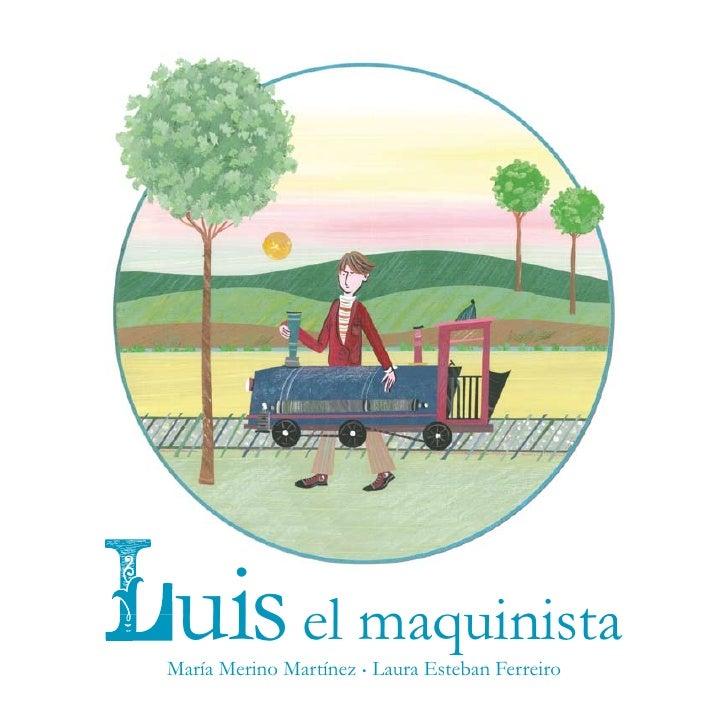 uis el maquinista María Merino Martínez . Laura Esteban Ferreiro